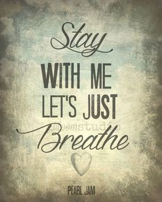"Pearl Jam - ""Just Breathe"" Song Lyric Art print 8x10 Lyric art print, Music…"