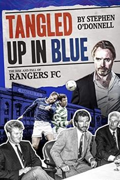 Tangled hasta en Azul - The Rise And Fall Of Rangers FC - Stephen o'Donnell O Donnell, Got Books, Books To Read, Types Of Fiction, Rangers Fc, What To Read, Book Photography, Free Reading, Free Books