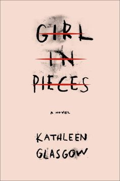Girl in Pieces by Kathleen Glasgow is a moving YA book to read for adults this year.