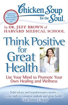 Chicken Soup for the Soul~ Thinking Positive for Great Health US/Can 1/27