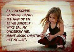 Hy het my lief Afrikaans, Spiritual Inspiration, Sunday School, Spirituality, Bible, T Shirts For Women, Quotes, Hat Party, High Tea
