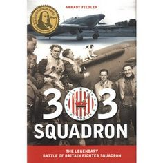 "303 Squadron: Legendary Battle of Britain Fighter Squadron. Written by Arkady Fiedler. The summer of 1940 and Battle of Britain, the darkest days of World War II. France, Poland, Denmark, Belgium, Netherlands, Luxembourg, Norway had all been crushed by the Nazi German war machine. Great Britain stood alone, fighting for its life. Publishing House: Aquila Polonica Publishing, Los Angeles 2010  HardCover book measuring 6.4"" x 9.25"" x 1.2"", 304 pages, photographs, maps, illustrations. English"