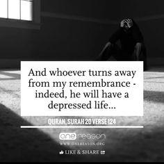"Allah says in the Quran ; ""Remember Me, I will remember you""  (Al-Baqarah: 152)"
