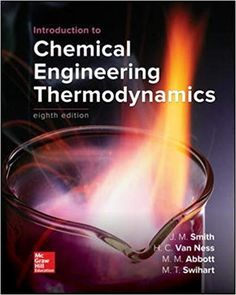 Introduction to Chemical Engineering Thermodynamics, a book by J. Smith Termodinamica en ingenieria quimica, Hendrick C Van Ness, Michael Abbott, Mark Swihart Second Law Of Thermodynamics, Chemical Engineering, Petroleum Engineering, Process Engineering, Electrical Engineering, Civil Engineering, Chemical Reactions, Student Work, Higher Education