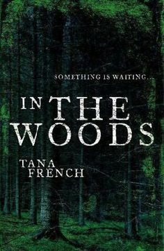 Book Review: In the Woods by Tana French | A Legacy of Sugar and Tentacles