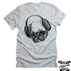 Pug in Ear Muffs T-shirt. Pug Tee. Pugged Shirt. Pet Lover Unisex Shirt. Animal Shirt. Adopt A Pet