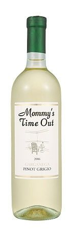 Mommy's Time Out Pinot Grigio.