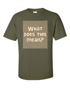 14fe7562a Old Lutheran Gift Shop: What Does This Mean T-shirt