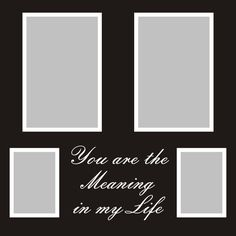 Want2scrap  You are the Meaning in my Life - 12x12 Overlay  Scrapbook laser design page layout