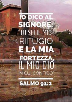 Salmo 91:2 Tu sei il mio rifugio Oggi in Cristo