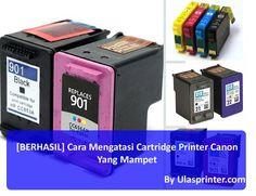[BERHASIL] Cara Mengatasi Cartridge Printer Canon Yang Mampet