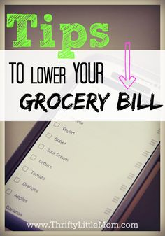 Tips To Lower Your Grocery Bill Week by Week, Month By Month!