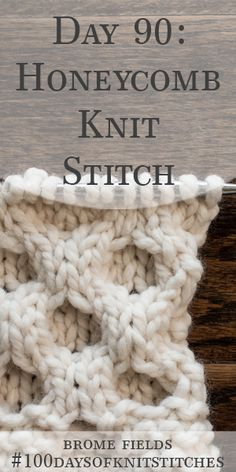 Day 90 : Learn how to knit the honeycomb knit stitch. Written instructions and step-by-step video tutorial. Cable Knitting, Knitting Stitches, Knitting Socks, Hand Knitting, Knitting Squares, Easy Knitting Patterns, Knitting Projects, Stitch Patterns, Crochet Patterns