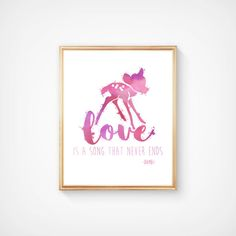SALE! Disney Print, Bambi Poster, Disney Art, Inspirational Quote, Bambi Nursery, Instant Download, Nursery Wall Art, Nursery Decor.  LOVE IS A SONG THAT NEVER ENDS  Disneys Bambi Inspirational Quote  For all You Disney fans!  **INSTANT DOWNLOAD** -------------------------------------- From this Digital Download you get 1 x JPEG file containing:  Size: 8 X 10 Inches  300PPI for stunning print quality  --------------------------------------  This listing is an INSTANT DOWNLOAD.  How this…