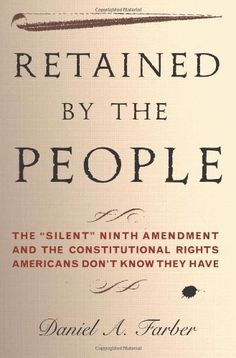"""9th+Amendment+Meaning   Retained by the People: The """"Silent"""" Ninth Amendment and the ..."""
