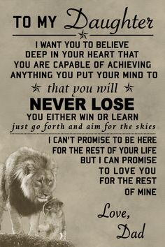 Mom Quotes From Daughter Discover family Poster - to my daughter (Lion) family Poster - to my daughter (Lion) Daddy Daughter Quotes, Father Daughter Quotes, I Love My Daughter, Father Quotes, Wife Quotes, Family Quotes, Wisdom Quotes, Sister Quotes, To My Wife