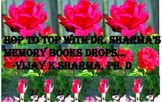 Hop to Top  With Dr. Sharma's   Memory Book's Drops.   -Vijay K. Sharma, PhD