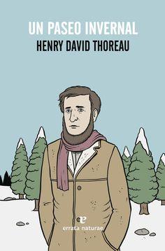 A book more than 100 years old - Un paseo invernal, de Henry David Thoreau. Editorial Errata Naturae. Ese Thoreau me simpatiza cada vez más.