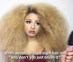 Curly Girl Hair Problems <<<<OMG YES. YOU DONT UNDERSTAND THE STRUGGLE. DONT YOU DARE ASK ME TO BRUSH MY HAIR.