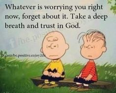 Trust in God - Charlie Brown Quote Faith Quotes, Bible Quotes, Me Quotes, Funny Quotes, Coach Quotes, Charlie Brown Quotes, Charlie Brown And Snoopy, Peanuts Quotes, Snoopy Quotes