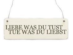 LIEBE WAS DU TUST Vintage Deko Schild Shabby Holz von Interluxe via dawanda.com