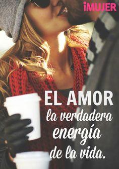 #Frases El #amor, la verdadera #energía de la #vida.