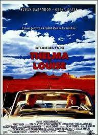 Thelma y Louise. Director R. Scott. Pelis per a nits de noies.