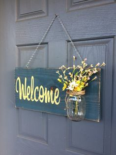 Welcome sign spring decoration blue, outdoor hanging sign rustic country distressed, rustic home decor shabby chic yellow, Front porch decor Outdoor Welcome Sign, Outdoor Signs, Rustic Outdoor, Shabby Chic Yellow, Shabby Chic Decor, Front Door Signs, Painted Mason Jars, Rustic Theme, Diy Mirror