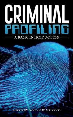 Criminal Profiling: An Introduction