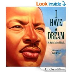 I Have a Dream - Kindle edition by Martin Luther Jr King, Kadir Nelson.