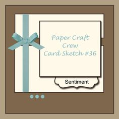 Paper Craft Crew Card Sketch 36 with Stamping Imperfection