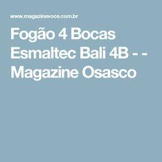 Fogão 4 Bocas Esmaltec Bali 4B - - Magazine Osasco