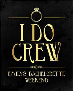 Bachelorette Party Sign- I DO Crew