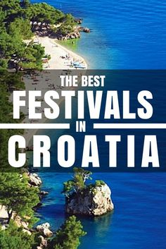 We've combined a list of just a few of the many festivals in Croatia.