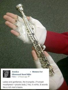 Only band kids would try stuff like this! WHAT. WHAT. WHAT. I MUST TRY THIS.