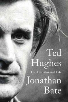 April 14 — Ted Hughes: The Unauthorised Life / Jonathan Bate
