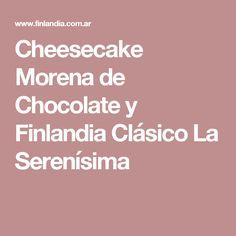 Cheesecake Morena de Chocolate y  Finlandia Clásico La Serenísima