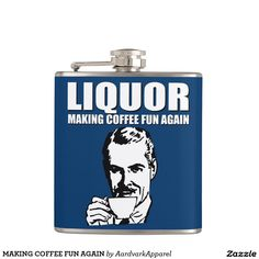 MAKING COFFEE FUN AGAIN FLASK