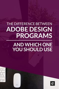 The Differences Between Adobe Design Programs | Looking to improve your design skills, create your own blog graphics or design your own ebook? Check out this post for details on Adobe design programs and which ones would work best for you.