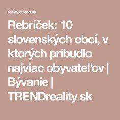 Rebríček: 10 slovenských obcí, v ktorých pribudlo najviac obyvateľov | Bývanie | TRENDreality.sk