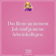 Visual Statements®️ Das Beste an meinem Job sind ja meine Arbeitskollegen. Sprüche / Zitate / Quotes / Vollzeitprinzessin / Freundschaft / Beziehung / Liebe / lustig / sarkastisch / witzig / Ironie