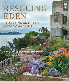 Rescuing Eden : preserving America's historic gardens
