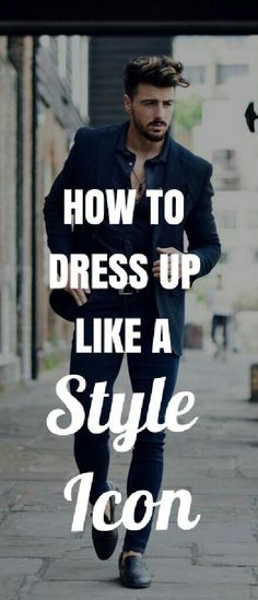 How To DRESS Up Like A Style Icon. #mens #fashion #Style