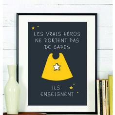 Affiche vrais héros pas de capes #affiche #ecole #maitresse #cadeau #findannescolaire