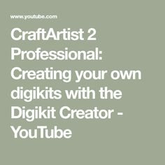 CraftArtist 2 Professional: Creating your own digikits with the Digikit Creator - YouTube