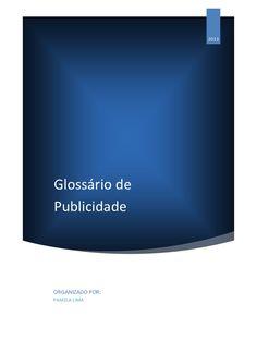 Possui 659 verbetes de Publicidade organizados em ordem alfabética. Acesse o site www.publicitando.org