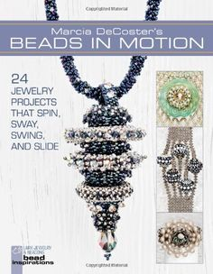 Marcia DeCoster's Beads in Motion: 24 Jewelry Projects That Spin, Sway, Swing, and Slide (Lark Jewelry & Beading) von Marcia DeCoster http://www.amazon.de/dp/1454703350/ref=cm_sw_r_pi_dp_dyITwb0PECTHB