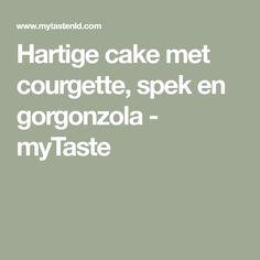 Hartige cake met courgette, spek en gorgonzola - myTaste