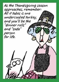 Google Image Result for http://www.quotesworthrepeating.com/wp-content/uploads/2012/02/Maxine-Undercooked-Turkey.jpg