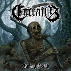 "Swedish death metal act ENTRAILS launch single and unveil art for ""Raging Death"" Pin by J. S. Johnson"